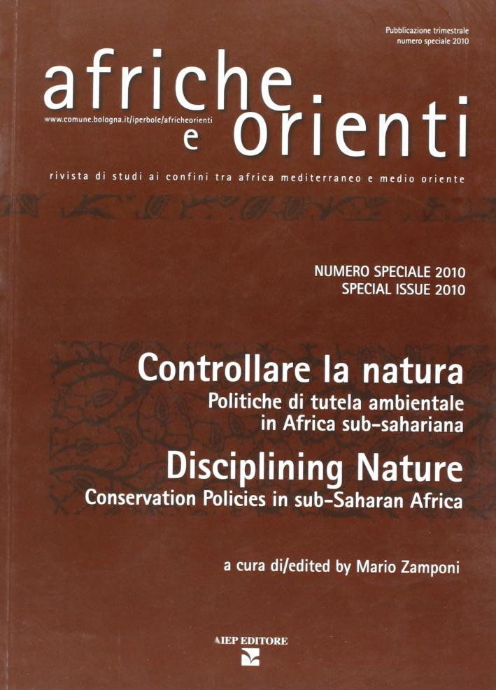 Afriche e Orienti (2010). Controllare la natura. Politiche di tutela ambientale sub-sahariana. Ediz. bilingue