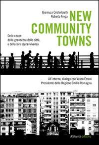 New community towns. Delle cause della grandezza delle città, e della loro sopravvivenza