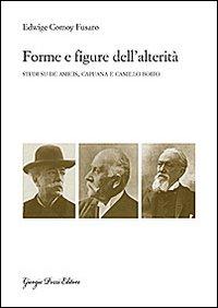 Forme e figure dell'alterità. Studi su De Amicis, Capuana e Camillo Boito