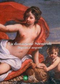 La donazione Sernicoli. Dipinti e argenti.