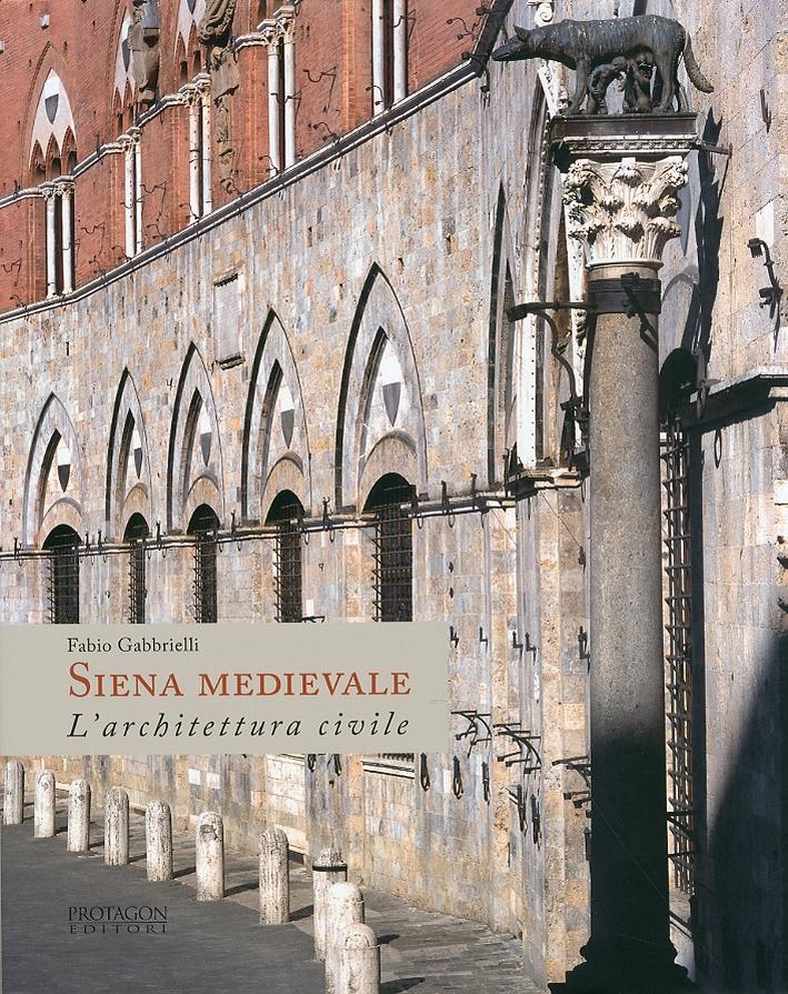 Siena medievale. L'architettura civile
