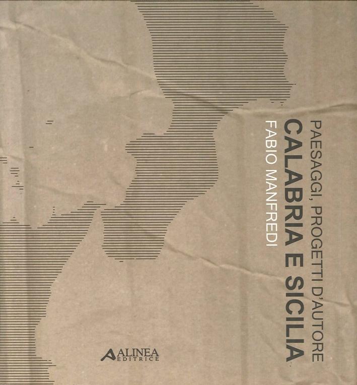 Paesaggi, Progetti d'Autore. Calabria e Sicilia