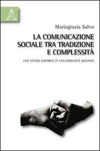 La comunicazione sociale tra tradizione e complessità. Uno studio empirico in una comunità siciliana
