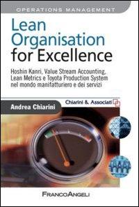 Lean organisation for excellence. Hoshin Kanri, Value Stream Accounting, Lean Metrics e Toyota Production System nel mondo manifatturiero e dei servizi