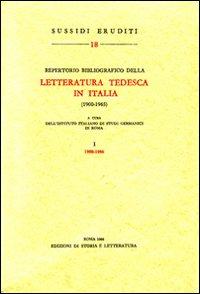 Repertorio bibliografico della letteratura tedesca in Italia (1900-1965). Vol. 1: 1900-1960