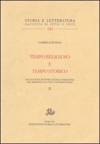 Tempo religioso e tempo storico. Saggi e note di storia sociale e religiosa dal Medioevo all'età contemporanea. Vol. 2