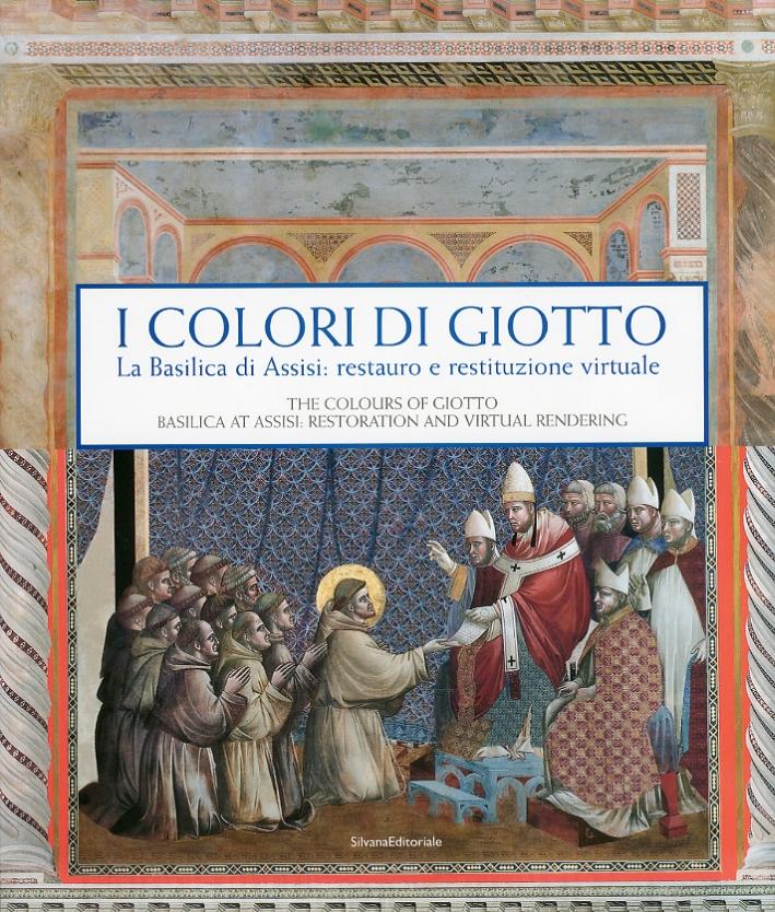 I colori di Giotto. La Basilica di Assisi tra restauro e restituzione virtuale