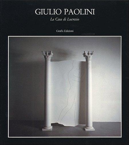 Giulio Paolini. La casa di Lucrezio