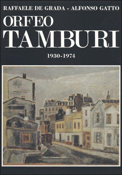Orfeo Tamburi. Disegni, guazzi, olii dal 1930 al 1974