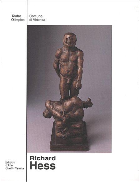 Richard Hess. Sculture per il III millennio