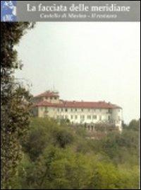 La facciata delle meridiane. Castello di Masino. Il restauro. Ediz. illustrata