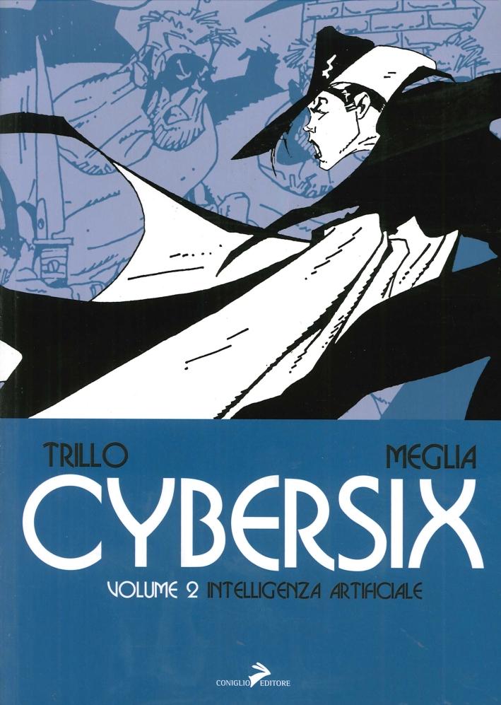 Cybersix. Vol. 2: Intelligenza Artificiale