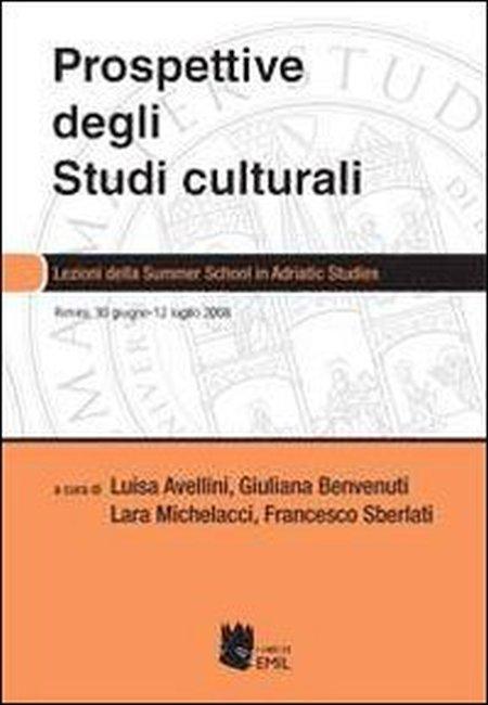 Prospettive degli studi culturali. Lezioni della Summer school in Adritic studies. Ediz. italiana e inglese