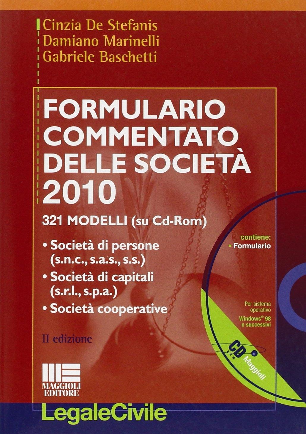 Formulario commentato delle società 2010. Società di persone, società di capitali, società cooperative. Con CD-ROM