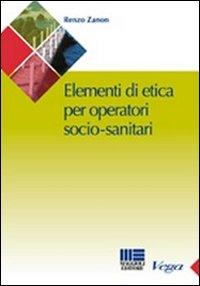 Manuale di etica per l'operatore socio-sanitario