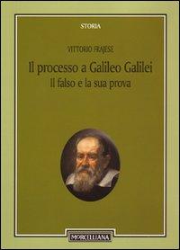 Il processo a Galileo Galilei: il falso e la sua prova