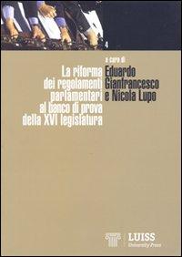 La riforma dei regolamenti parlamentari al banco di prova della XVI legislatura