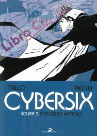 Cybersix. Vol. 2: Intelligenza Artificiale.