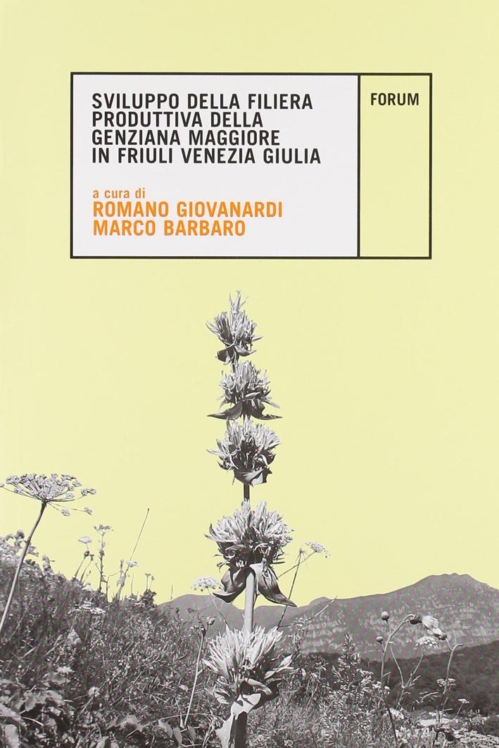 Sviluppo della filiera produttiva della genziana maggiore in Friuli Venezia Giulia