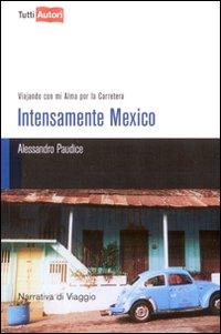 Intesamente Mexico. Viajando con mi Alma Por la Carretera