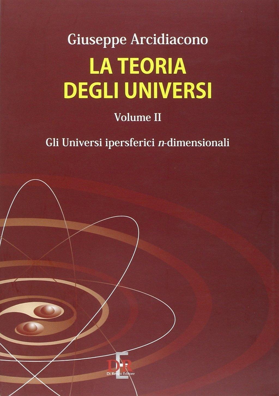 La teoria degli universi. Vol. 2: Gli universi ipersferici n-dimensionali