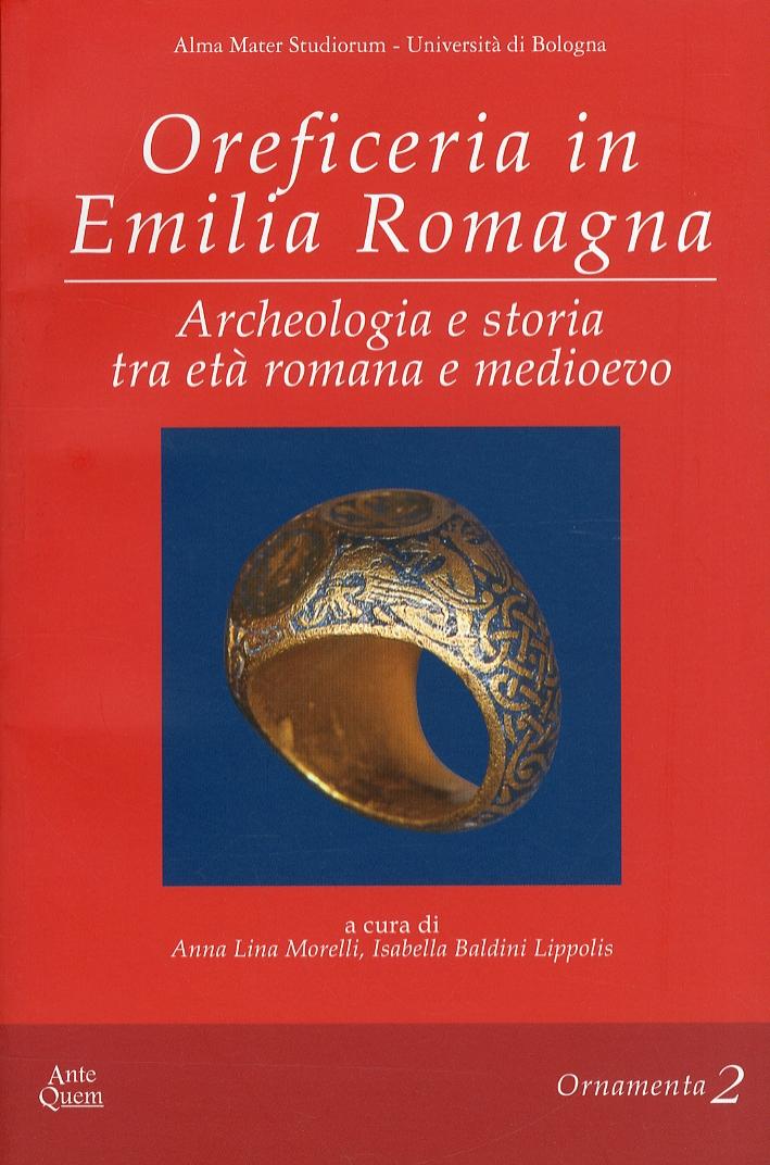 Oreficeria in Emilia Romagna. Archeologia e Storia tra Età Romana e Medioevo