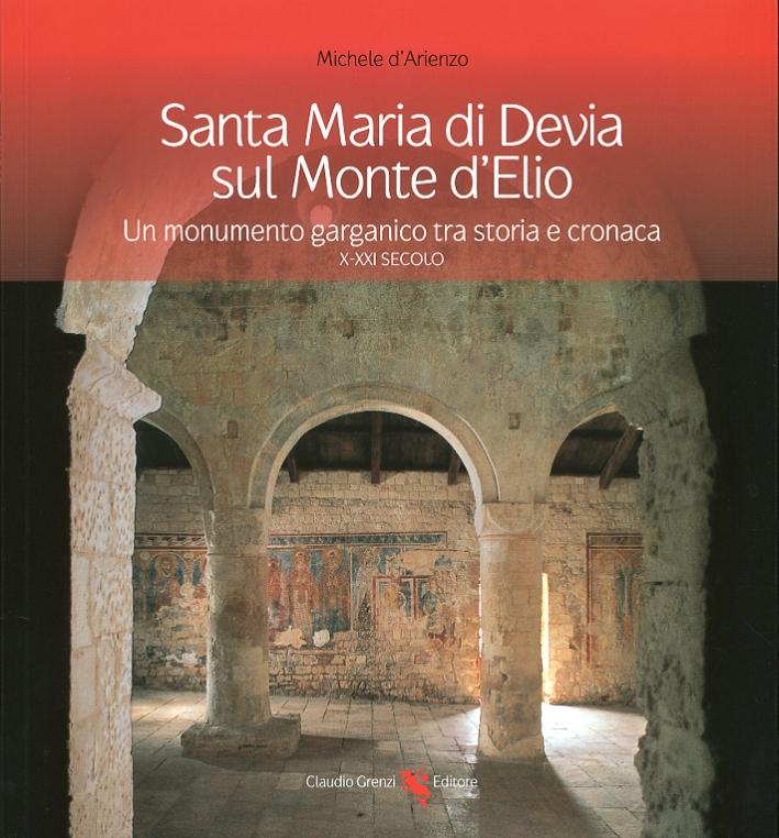 Santa Maria di Devia sul Monte d'Elio. Un monumento garganico tra storia e cronaca, X-XXI secolo