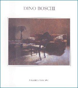 Dino Boschi. Trent'anni di pittura:1965-1995
