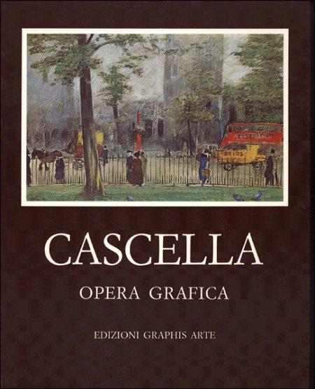 Michele Cascella. Opera Grafica. Disegni, pastelli, acquarelli e litografie dal 1907 al 1978