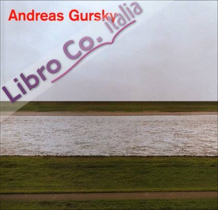 Andreas Gursky. Photographs from 1984 to the Present