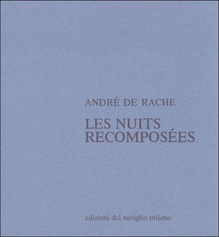 André de Rache. Les nuits recomposées (con litografie di Carlo Guarienti)