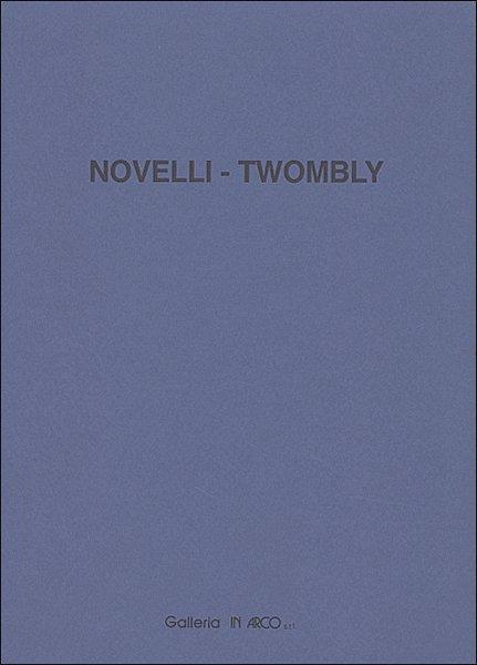 Novelli - Twombly. Opere su carta