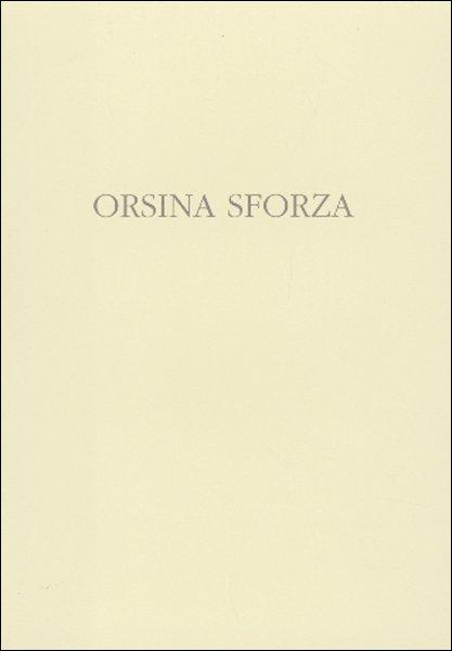 Orsina Sforza. Opere recenti