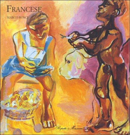 Franco Francese. Elegie del sole e del crepuscolo. Dipinti 1952-1991