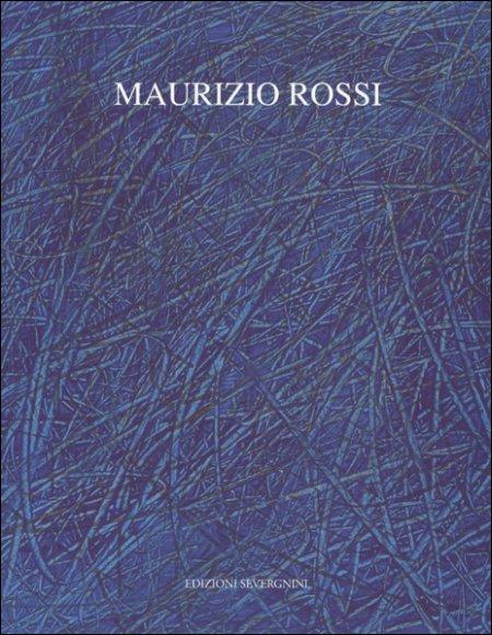 Maurizio Rossi. Opere recenti