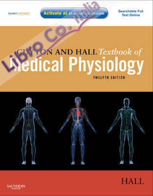 Guyton and Hall Textbook of Medical Physiology 12th Revised edition, With STUDENT CONSULT Online Access