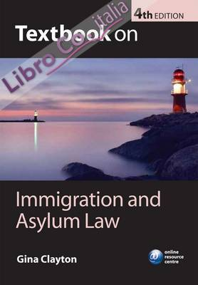Textbook on Immigration and Asylum Law 4th Revised edition
