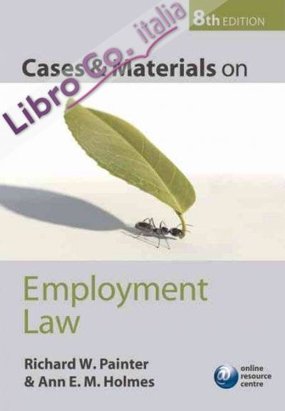 Cases and Materials on Employment Law 8th Revised edition