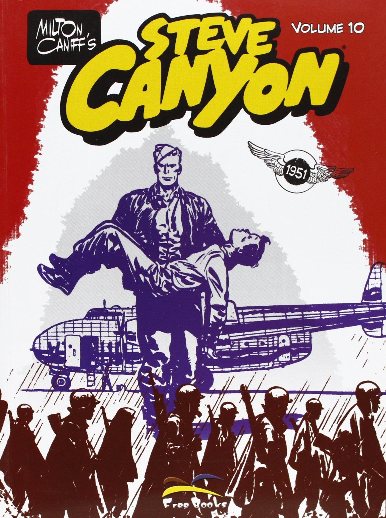 Steve Canyon. Vol. 10. Operazione Eel Island dal 6 Agosto al 4 Novembre 1951