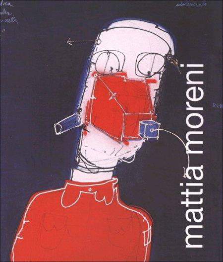 Mattia Moreni. Niente è veramente. Opere dal 1987 al 1998.