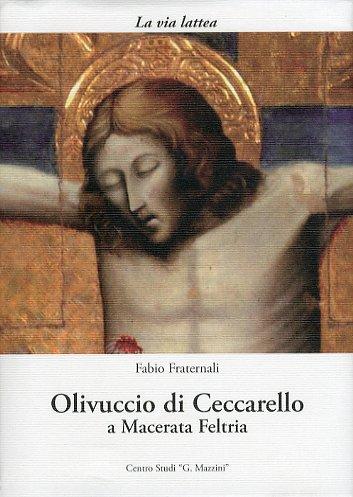 Olivuccio di Ceccarello a Macerata Feltria