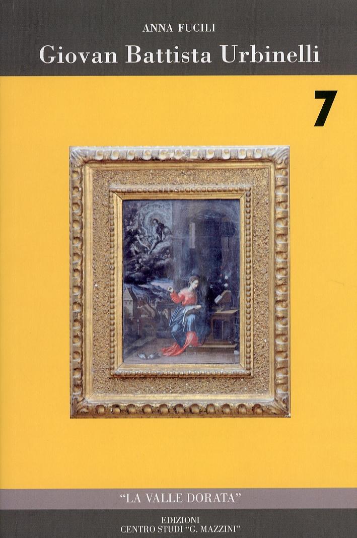 Giovan Battista Urbinelli. Un pittore del seicento tra Marche e Romagna.