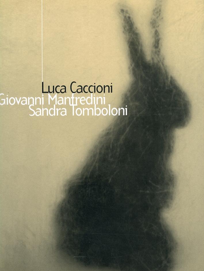 Luca Caccioni - Giovanni Manfredini - Sandra Tomboloni.