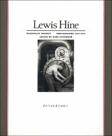 Lewis Hine. Passionate Journey. Photographs 1905-1937.