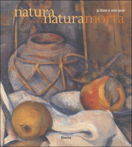 La natura della natura morta. Da Manet ai nostri giorni.