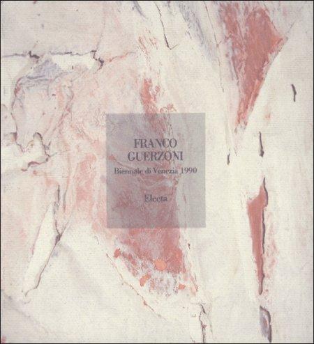 Franco Guerzoni. Biennale di Venezia 1990. Decorazioni e rovine.