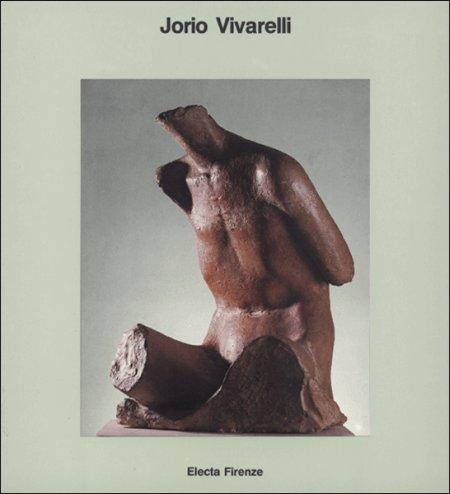Jorio Vivarelli. 1933-1983. Pistoia, 1984.