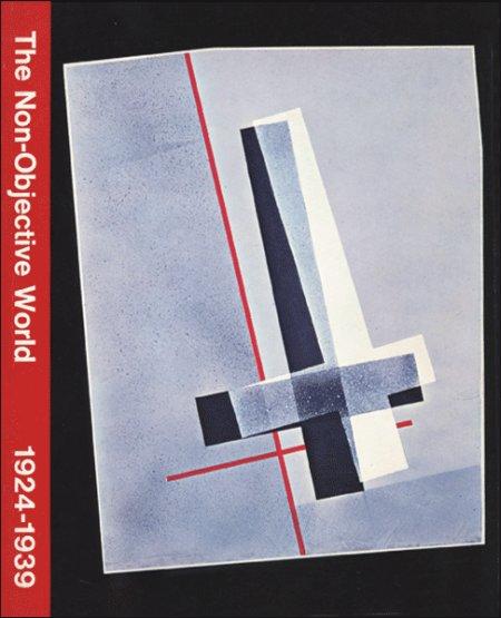 Il mondo della Non-Oggettività 1924-1939. Parigi, Londra, Milano, 1971.