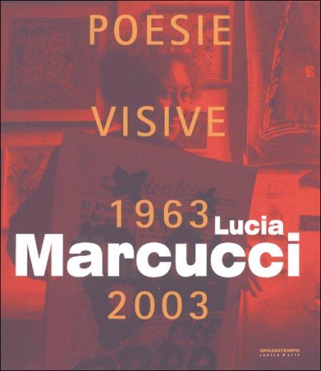 Lucia Marcucci. Poesie visive. 1963-2003