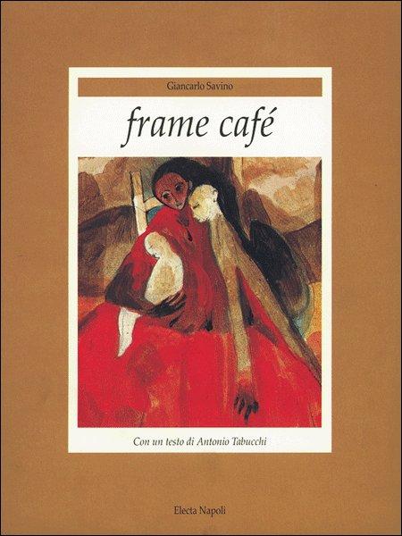 Giancarlo Savino. Frame café.